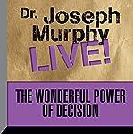 The Wonderful Power of Decision: Dr. Joseph Murphy Live!   Joseph Murphy