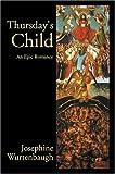 Thursday's Child, Josephine Wurtenbaugh, 0595334164