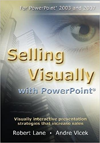 Selling Visually With PowerPoint Robert Lane Andre Vlcek