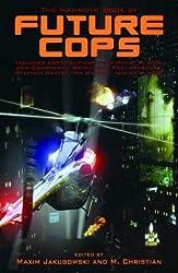 The Mammoth Book of Future Cops