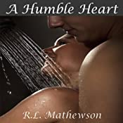 A Humble Heart | R. L. Mathewson