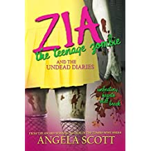 Zia, The Teenage Zombie & The Undead Diaries: A romantic high school comedy with a zombie/paranormal twist