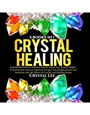 Crystal Healing: 5 in 1 Bundle: Expand Mind Power, Enhance Psychic Awareness, Achieve Higher Consciousness, Increase Spiritual Energy, Gain Enlightenment with the Power of Crystals and Healing Stones