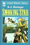 Smoking Star, B. J. Holmes, 0708954723