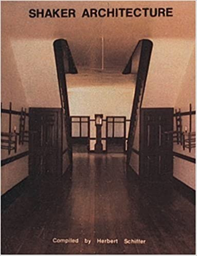 Shaker Architecture: Herbert Schiffer: 9780887401534: Amazon.com: Books