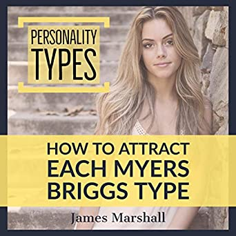 Amazon com: Personality Types: How to Attract Each Myers
