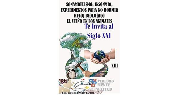 Amazon.com: Sonambulismo, Insonmio, Experimentos para no dormir, Reloj biológico, El sueño de los animales (Cerebro Mente Actitud nº 13) (Spanish Edition) ...