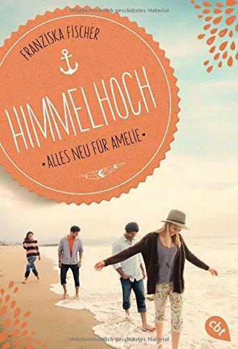 Read Online Himmelhoch - Alles neu für Amelie pdf epub