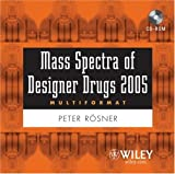 Mass Spectra of Designer Drugs 2005 (Multiformat), Rösner, Peter, 0471743852