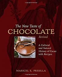 The New Taste of Chocolate, Revised: A Cultural & Natural History of Cacao with Recipes