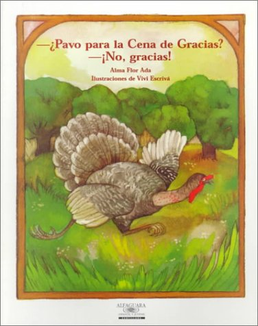 Pavo Por La Cena De Gracias? No, Gracias! / Turkey for Thanksgiving Dinner? No Thanks! (Cuentos Para Todo El Ano / Stories the Year 'round) (Spanish Edition) by Santillana USA Publishing Company