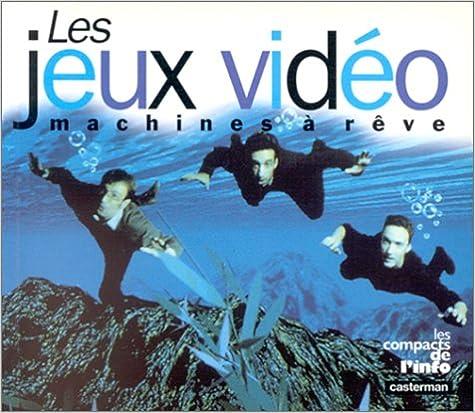 En ligne téléchargement gratuit LES JEUX VIDEO. Machines à rêve pdf, epub ebook