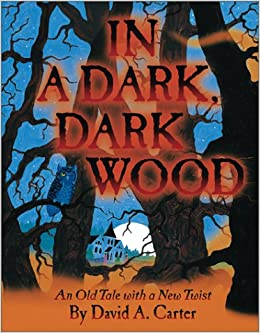 In A Dark Dark Wood An Old Tale With A New Twist David A Carter