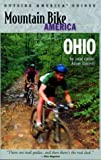 Mountain Bike America: Ohio: An Atlas of Ohio s Greatest Off-Road Bicycle Rides (Mountain Bike America Guides)