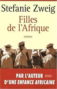 Filles de l'Afrique par Stefanie Zweig