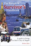 The Bangkok Survivor's Handbook, Robert Hein, 0974050202