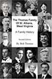 The Thomas Family of St. Albans, West Virginia, Bob Thomas, 0595669093