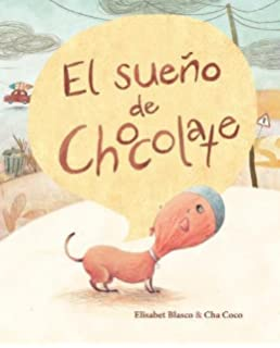 El sueño de Chocolate (Chocolates Dream) (Spanish Edition)