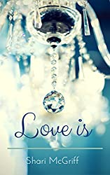 Love Is: A Short Story (Culture Shaper Shorts Series Book 4)