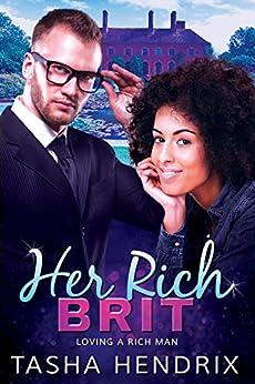 Her Rich Brit: Loving a Rich Man by [Hendrix, Tasha]