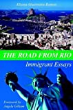 img - for The Road From Rio: Immigrant Essays book / textbook / text book