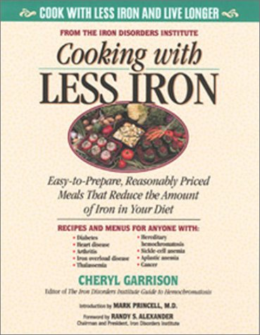 Cooking With Less Iron: Easy-To-Prepare, Reasonably Priced Meals That Reduce the Amount of Iron in Your Diet by Richard A. Passwater