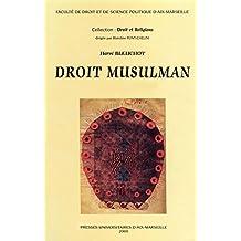 Droit musulman: Tome 1: Histoire. Tome 2: Fondements, culte, droit public et mixte (Droit et religions) (French Edition)
