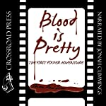 Blood Is Pretty: The First Fixxer Adventure | Steven Paul Leiva