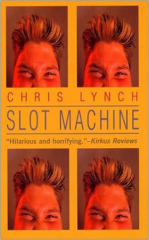 slot machine by chris lynch wiki