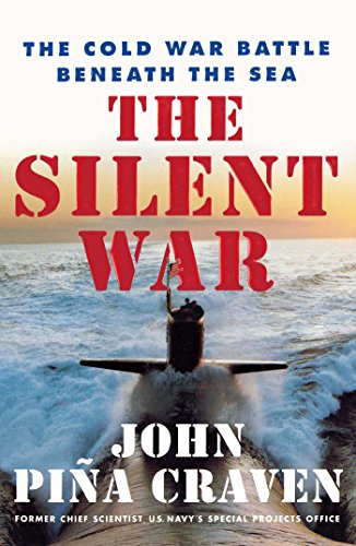 Amazon the silent war the cold war battle beneath the sea the silent war the cold war battle beneath the sea by craven john fandeluxe Ebook collections