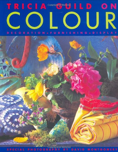 Decorating with Colour: Decoration, Furnishing, Display (Inglés) Tapa blanda – 25 may 1995 Tricia Guild Conran 1850297274 Colour : design