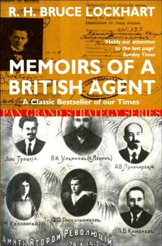 Memoirs of a British Agent: Being an Account of the Author's Early Life in Many Lands and His Official Mission to Moscow in 1918