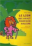 """Afficher """"Le lion qui avait mauvaise haleine"""""""
