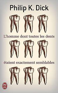 L'homme dont toutes les dents étaient exactement semblables : roman