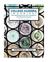 College Algebra in Context with Applications for the Managerial, Life, and Social Sciences (5th Edition)