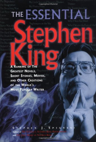 The Essential Stephen King  A Ranking Of The Greatest Novels Short Stories Movies And Other Creations Of The World's Most Popular Writer