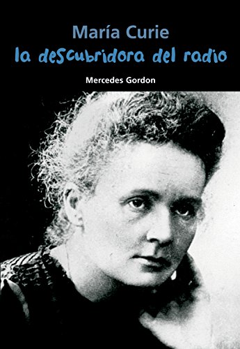 La descubridora del radio: María Curie (Biografía joven) (Spanish Edition)