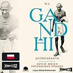 Autobiografia. Dzieje moich poszukiwan prawdy | M. K. Gandhi