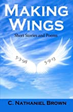 Making Wings: Short Stories and Poems
