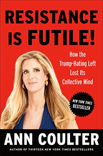 Resistance Is Futile!: How the Trump-Hating Left Lost Its Collective - Reader Global Resistance The