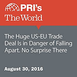 The Huge US-EU Trade Deal Is in Danger of Falling Apart. No Surprise There