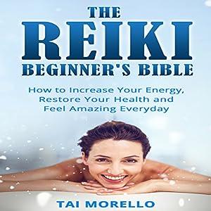 The Reiki Beginner's Bible Audiobook