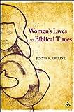 Women's Lives in Biblical Times, Ebeling, Jennie R., 0567398307