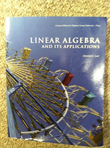 By David C. Lay Linear Algebra and Its Applications BYU (Custom Edition for Brigham Young Un) [Paperback]