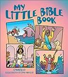 My Little Bible Book, Ron Wheeler, 1586604074