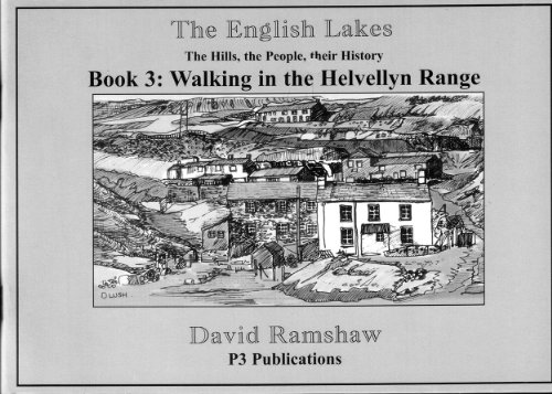 Walking in the Helvellyn Range (The English Lakes - the Hills, the people, their history Book 3)