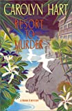 Resort to Murder, Carolyn G. Hart, 0380977737