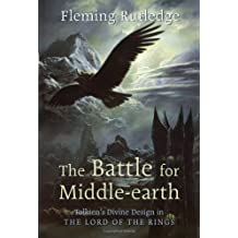 Battle for Middle-earth, The: Tolkien's Divine Design in The Lord of the Rings