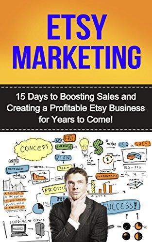 Etsy Marketing: 15 Days to Boosting Sales