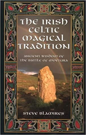 Irish Celtic Magical Tradition: Ancient Wisdom of the Battle